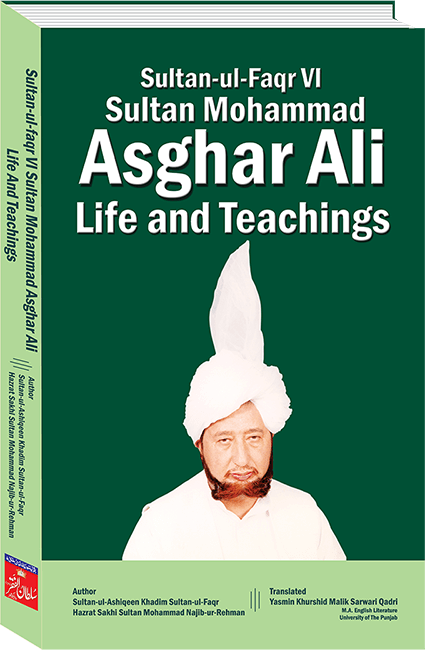 Sultan-ul-Faqr sixth Hazrat Sakhi Sultan Mohammad Asghar ali life and teachings